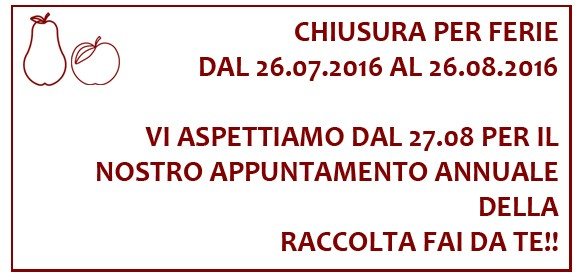 Chiusura per ferie fino al 26.08.2016